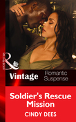 Soldier's Rescue Mission (Mills & Boon Vintage Romantic Suspense) (H.O.T. Watch, Book 7)
