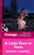 A Little Town In Texas (Mills & Boon Vintage Superromance)