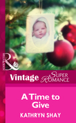 A Time To Give (Mills & Boon Vintage Superromance) (9 Months Later, Book 50)