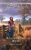 An Accidental Mom (Mills & Boon Love Inspired) (Accidental Moms, Book 3)