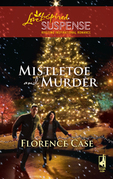 Mistletoe And Murder (Mills & Boon Love Inspired)