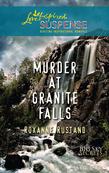 Murder At Granite Falls (Mills & Boon Love Inspired) (Big Sky Secrets, Book 4)
