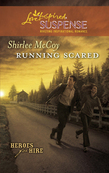 Running Scared (Mills & Boon Love Inspired) (Heroes for Hire, Book 2)
