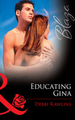 Educating Gina (Mills & Boon Blaze)