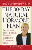 The 30-Day Natural Hormone Plan: Look and Feel Young Again--Without Synthetic HRT