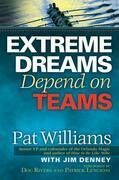 Extreme Dreams Depend on Teams