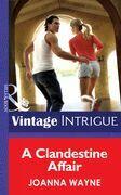 A Clandestine Affair (Mills & Boon Intrigue) (Cape Diablo, Book 3)