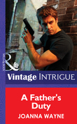 A Father's Duty (Mills & Boon Intrigue) (New Orleans Confidential, Book 3)