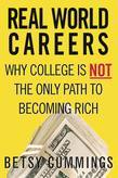 Real World Careers: Why College Is Not the Only Path to Becoming Rich