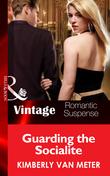 Guarding the Socialite (Mills & Boon Vintage Romantic Suspense)