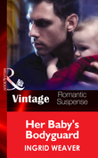 Her Baby's Bodyguard (Mills & Boon Vintage Romantic Suspense) (Eagle Squadron: Countdown, Book 2)