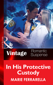 In His Protective Custody (Mills & Boon Vintage Romantic Suspense) (The Doctors Pulaski, Book 6)