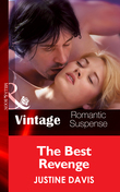 The Best Revenge (Mills & Boon Vintage Romantic Suspense) (Redstone, Incorporated, Book 10)