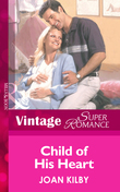 Child of His Heart (Mills & Boon Vintage Superromance) (9 Months Later, Book 30)