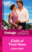 Child of Their Vows (Mills & Boon Vintage Superromance) (9 Months Later, Book 37)
