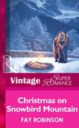 Christmas On Snowbird Mountain (Mills & Boon Vintage Superromance)