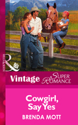 Cowgirl, Say Yes (Mills & Boon Vintage Superromance)
