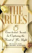 Ellen Fein - The Rules (TM): Time-Tested Secrets for Capturing the Heart of Mr. Right