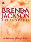 Fire And Desire (Mills & Boon Kimani Arabesque) (Madaris Family Saga, Book 5)