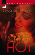 Make It Hot (Mills & Boon Kimani) (The Hightowers, Book 1)