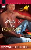 Make It Last Forever (Mills & Boon Kimani) (Kimani Hotties, Book 8)