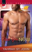 Need You Now (Mills & Boon Kimani) (Kimani Hotties, Book 24)