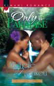 Only in Paradise (Mills & Boon Kimani) (Xi Theta Sigma, Book 1)
