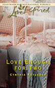 Love Enough for Two (Mills & Boon Love Inspired)