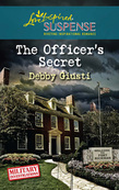 The Officer's Secret (Mills & Boon Love Inspired) (Military Investigations, Book 1)