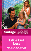 Little Girl Lost (Mills & Boon Vintage Superromance)
