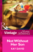 Not Without Her Son (Mills & Boon Vintage Superromance) (The Operatives, Book 1)