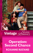 Operation: Second Chance (Mills & Boon Vintage Superromance) (The Special Agents, Book 3)