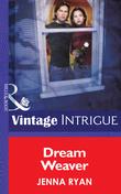 Dream Weaver (Mills & Boon Intrigue)