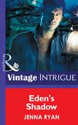 Eden's Shadow (Mills & Boon Intrigue) (Eclipse, Book 5)