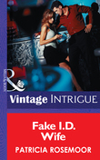Fake I.D. Wife (Mills & Boon Intrigue) (Club Undercover, Book 1)