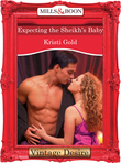 Expecting the Sheikh's Baby (Mills & Boon Desire) (Dynasties: The Barones, Book 9)