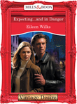 Expecting...And In Danger (Mills & Boon Desire) (Dynasties: The Connellys, Book 11)