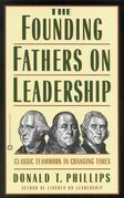 The Founding Fathers on Leadership: Classic Teamwork in Changing Times