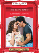 Her Baby's Father (Mills & Boon Desire) (The Baby Bank, Book 2)