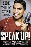 Speak Up!: Finding My Voice Through Hope, Strength, and Determination