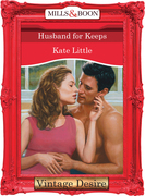 Husband For Keeps (Mills & Boon Desire)