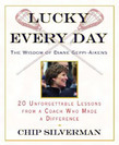 Lucky Every Day: 20 Unforgettable Lessons from a Coach Who Made a Difference