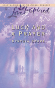 Luck And a Prayer (Mills & Boon Love Inspired)
