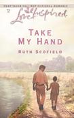 Take My Hand (Mills & Boon Love Inspired)