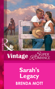 Sarah's Legacy (Mills & Boon Vintage Superromance) (Home on the Ranch, Book 22)