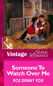 Someone to Watch Over Me (Mills & Boon Vintage Superromance)