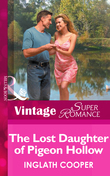 The Lost Daughter Of Pigeon Hollow (Mills & Boon Vintage Superromance)