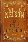 Willie Nelson - A Tale Out of Luck: A Novel
