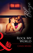 Rock My World (Mills & Boon Blaze) (The Wrong Bed, Book 33)