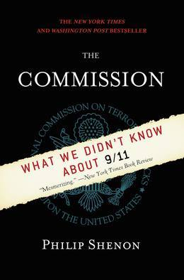 The Commission: The Uncensored History of the 9/11 Investigation